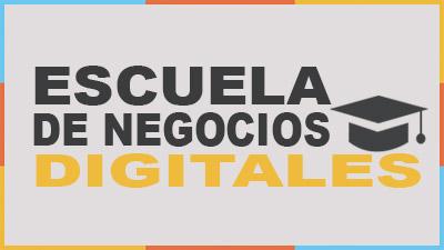 Escuela de Negocios Digitales